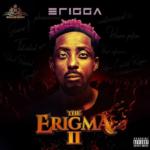 Album: Erigga - The Erigma 2 (II) Album by Erigga