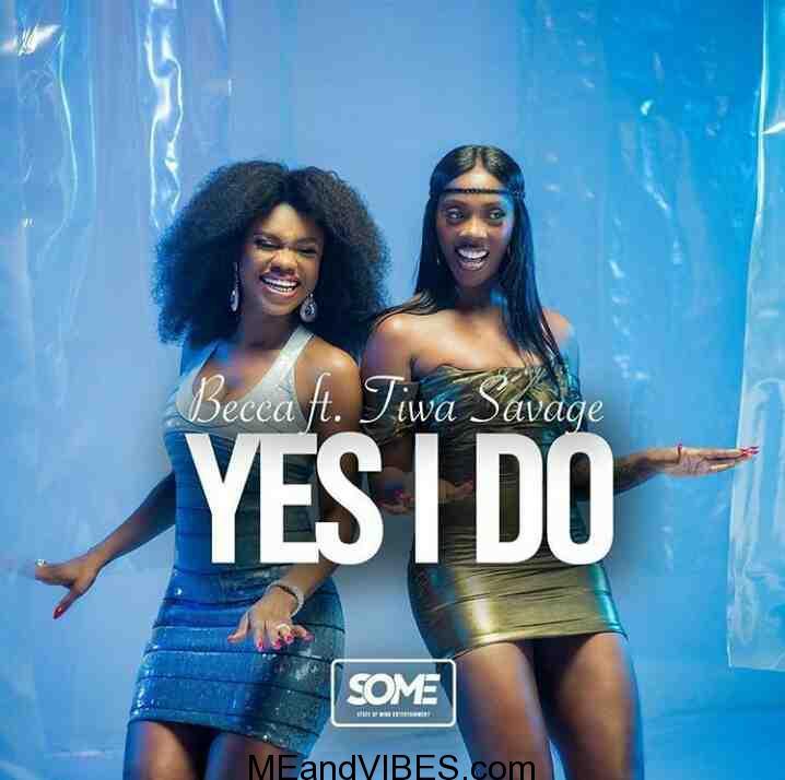 Becca ft. Tiwa Savage – Yes I Do