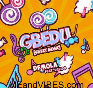 Demola ft. Davido – Gbedu