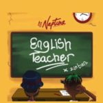 DJ Neptune – English Teacher ft. Zlatan