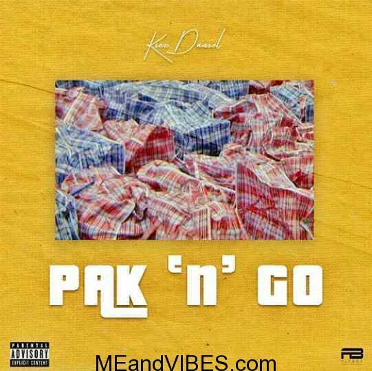 """FULL MUSIC: Kizz Daniel – Pak """"n"""" Go"""