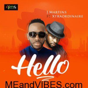 J Martins – Hello ft. Xtraordinaire