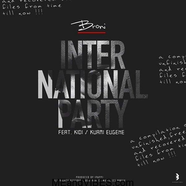 KiDi x Kuami Eugene ft Broni – International Party