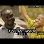 Mark Angel Comedy – Assistant Pastor Part 2 (Episode 226)