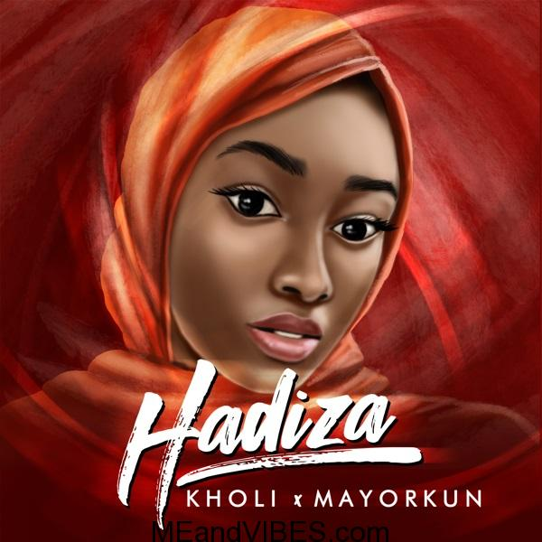 MUSIC: Kholi – Hadiza ft. Mayorkun