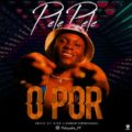 MUSIC: Pelepele – O Por (Prod. By Fire)