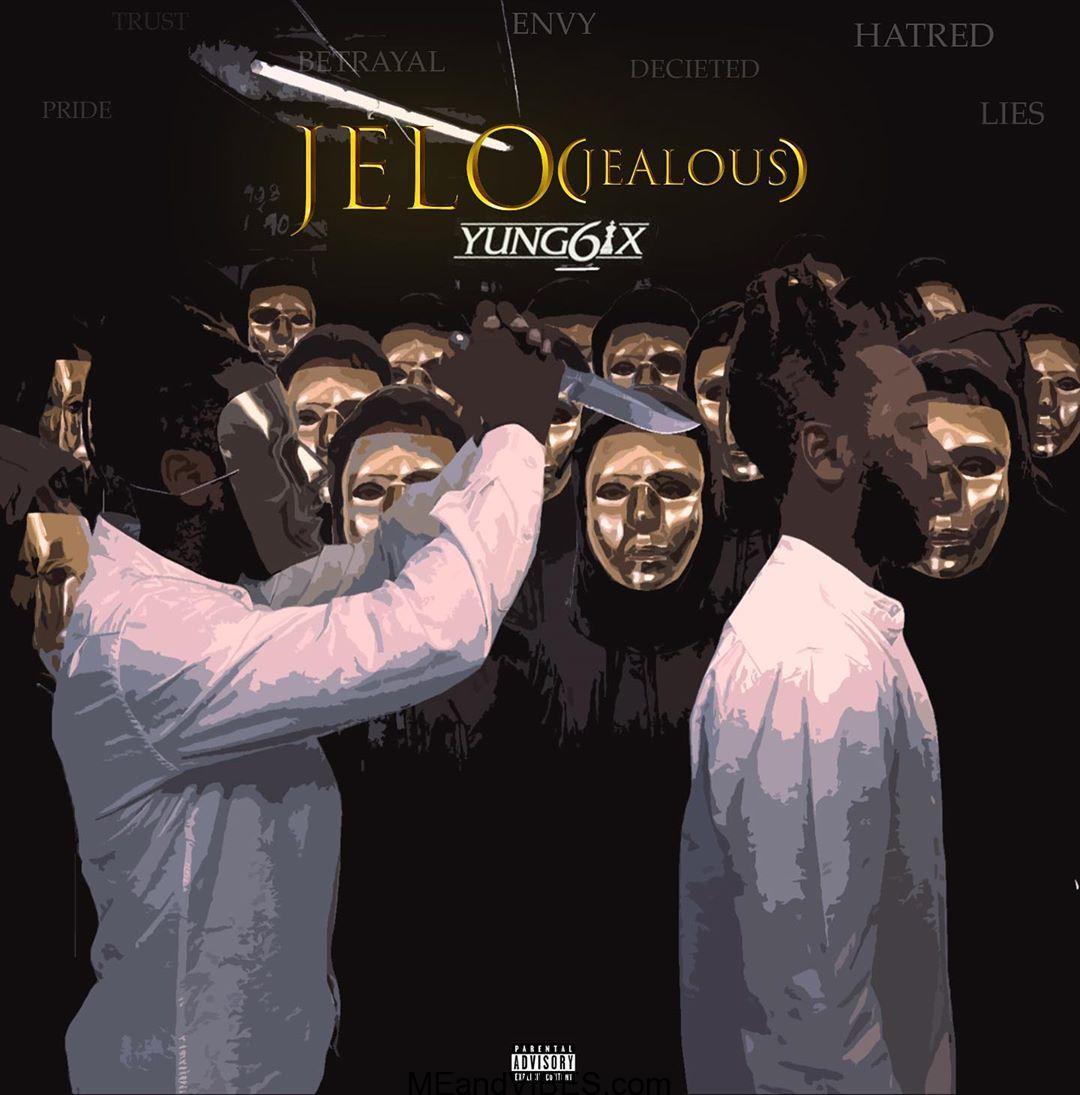 MUSIC: Yung6ix – Jelo (Jealous) Prod. By Rexxie