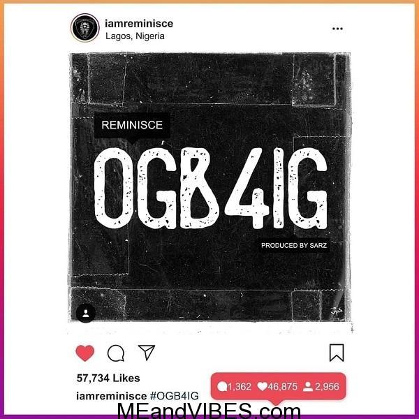 Reminisce – Ogb4ig (prod. Sarz)