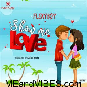 FlexyBoy – Show me Love