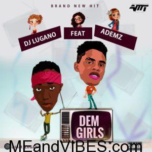 DJ Lugano – Dem Girls ft. Ademz