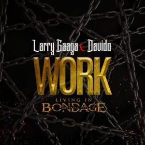 Larry Gaaga ft. Davido – Work (Living In Bondage) Prod. Fresh VDM
