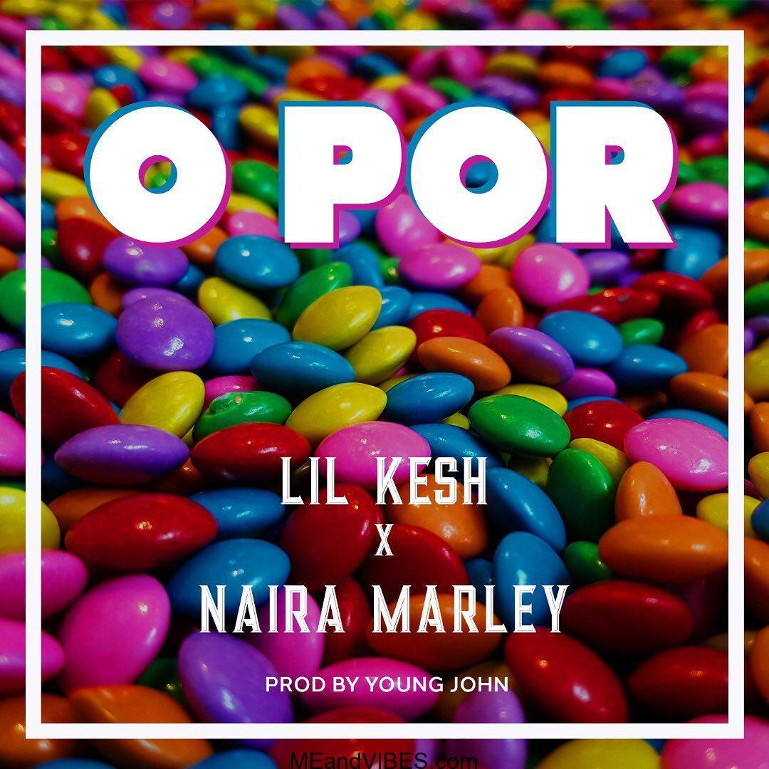 Lil Kesh – Opor ft. Naira Marley