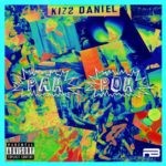 Lyrics: Kizz Daniel – Pah Poh