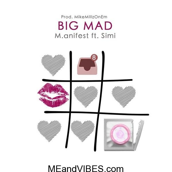 M.anifest – Big Mad ft. Simi