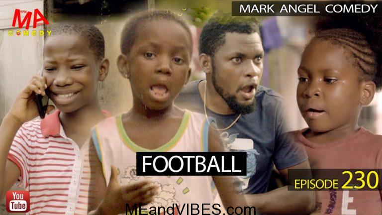 Video: Mark Angel Comedy – Football (Episode 230)