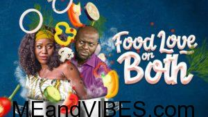 Nollywood Movie: Food, Love Or Both – Nollywood Cinema Movie 2019