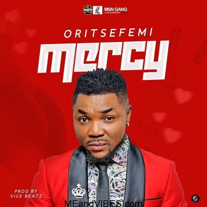 Oritse Femi – Mercy