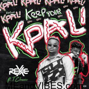 Rexxie – Keep Your Kpali ft. T-Classic