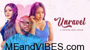 Unravel – Nollywood Cinema Movie 2019