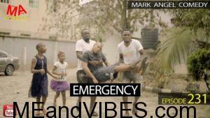 VIDEO: Mark Angel Comedy – Emergency (Episode 231)