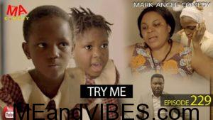 Mark Angel Comedy – Try Me (Episode 229)