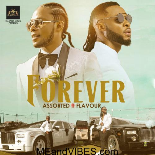 Assorted – Forever ft. Flavour