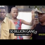 Mark Angel Comedy – 30 Billion Gang (Episode 235)