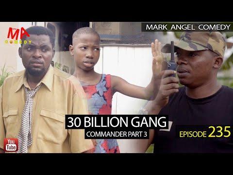 Mark Angel Comedy – 30 Billion Gang (Episode 235)