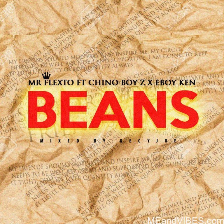 Mr Flexto – Beans (Fake Friends) Ft Chino Boy Z x Eboy Ken