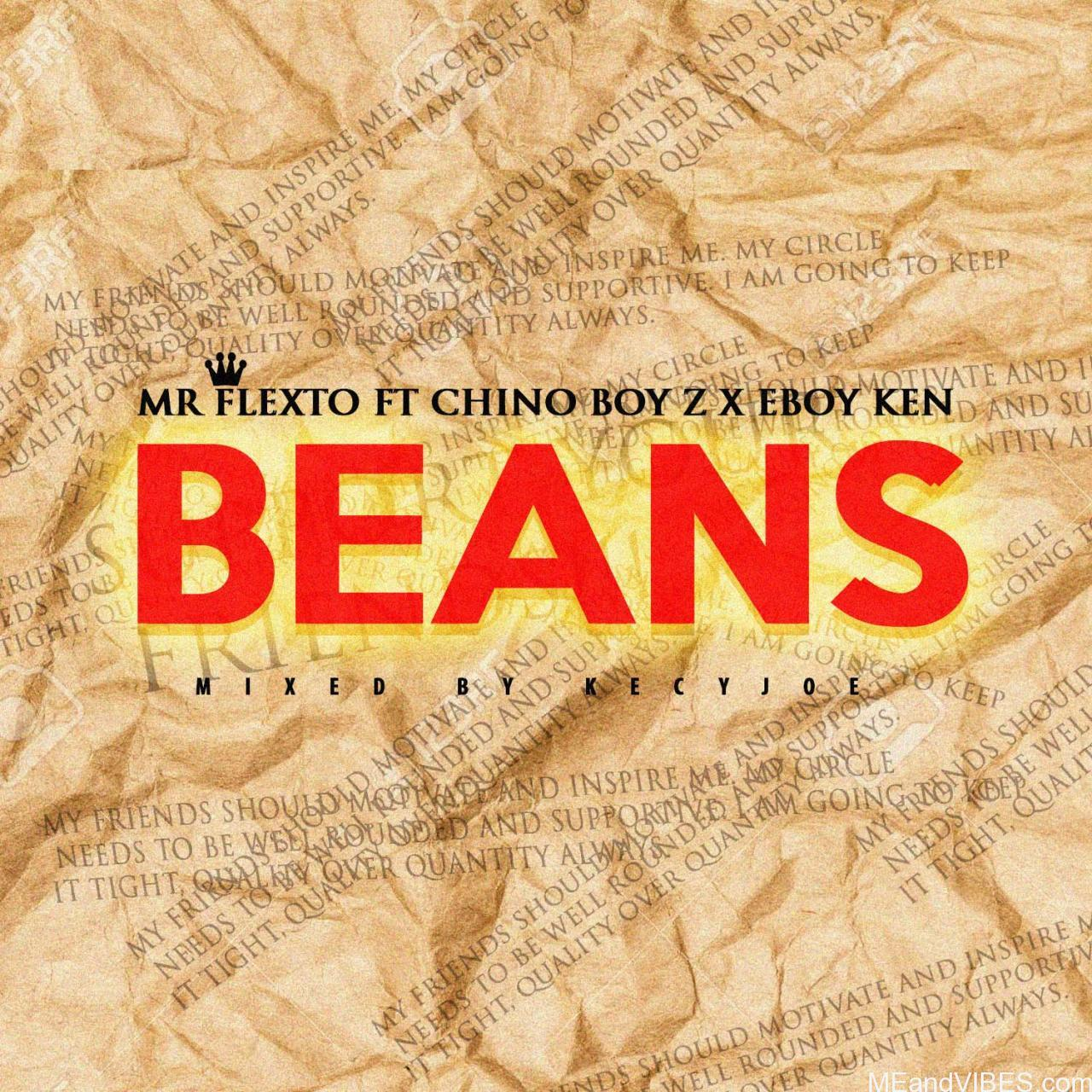 Mr Flexto – Beans (Fake Friends) Ft Chino Boy Z x Eboy Ken