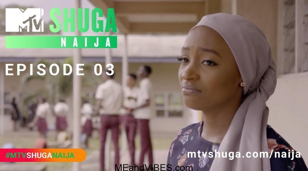 MTV Shuga Naija Season 4 – Episode 3