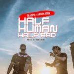 Oladips – Half Human Half Rap ft. Adisa