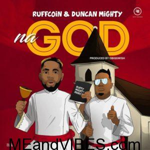 Ruffcoin – Na God x Duncan Mighty