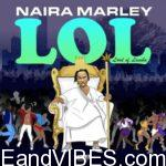 Album/Ep: Naira Marley – Lol - Lord Of Lamba (LOL) EP