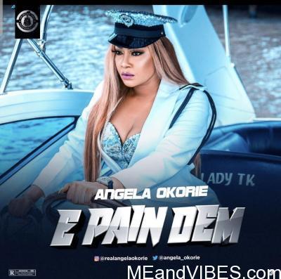Angela Okorie - E Pain Dem