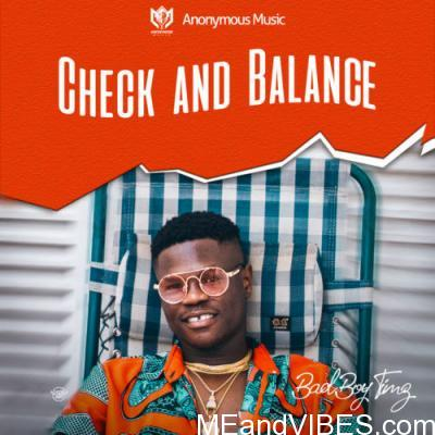 Bad Boy Timz – Check And Balance