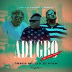 Ceeza Milli – Adugbo ft. Zlatan & Lakizo Ent