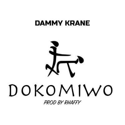 Dammy Krane – Dokomiwo Mp3 Download