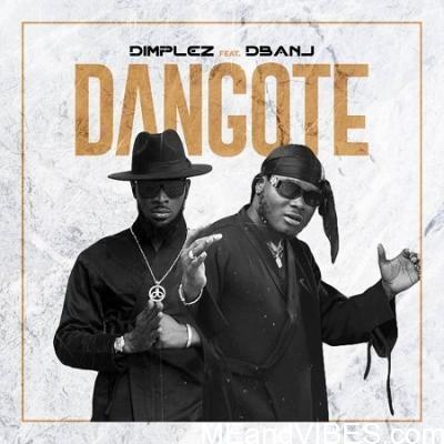 Dimplez – Dangote ft. D'Banj