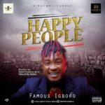 Famous Igboro – Happy People