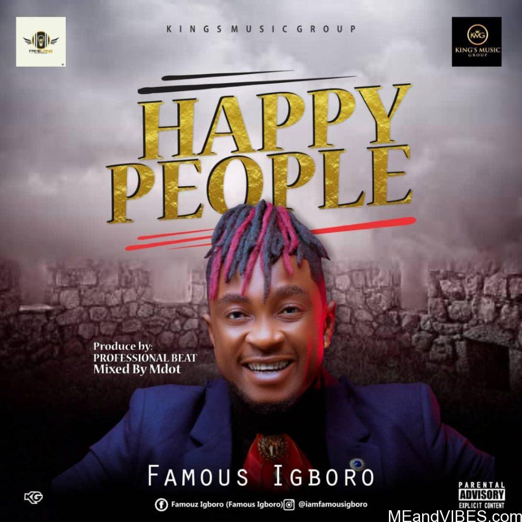 Famous Igboro – Happy People