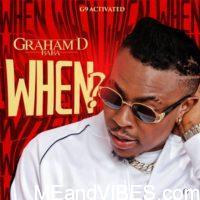 Graham D ft Kola Boy – When (Refix)