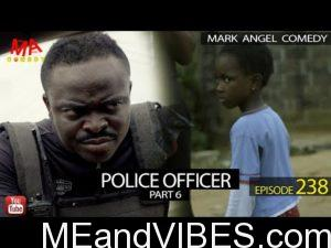 Mark Angel Comedy – Police Officer Part 6 (Episode 238)