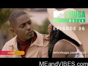 Movie: MTV Base Shuga – Season 4 (Episode 6) Video