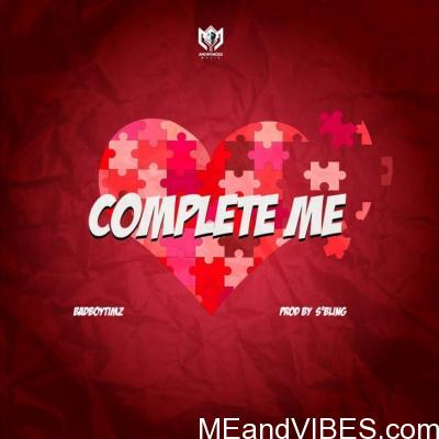 Music: Bad Boy Timz – Complete Me