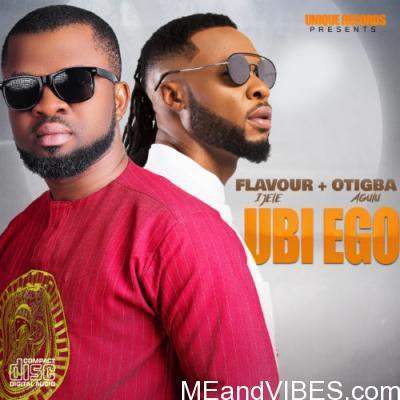 Otigba Agulu ft. Flavour – Ubi Ego