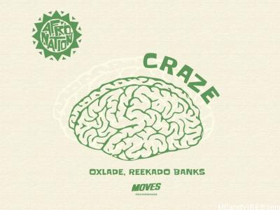 Oxlade - Craze ft. Reekado Banks