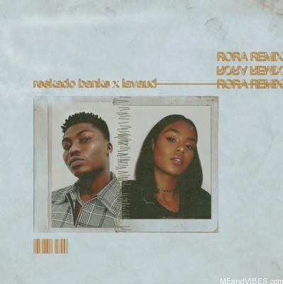 Reekado Banks - Rora (Remix) ft. Lavaud