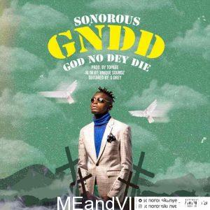Sonorous – GNDD (God No Dey Die)