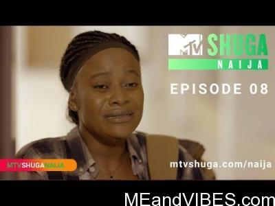 VIDEO: MTV Shuga Naija Season 4 – Episode 8